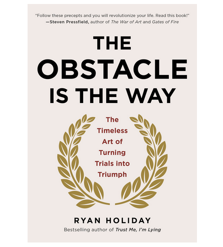 the_obstacle_is_the_way__the_timeless_art_of_turning_trials_into_triumph__ryan_holiday__9781591846352__amazon_com__books