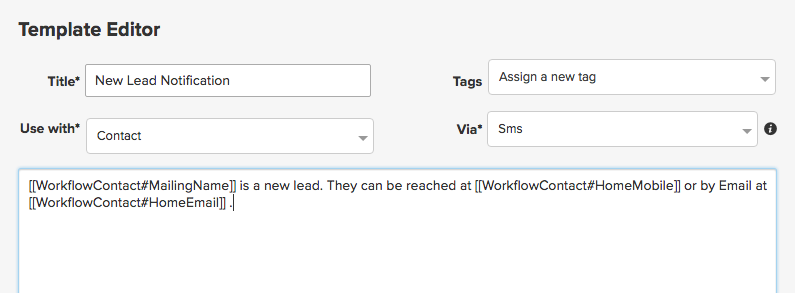 Template text: [[WorkflowContact#MailingName]] is a new lead. They can be reached at [[WorkflowContact#HomeMobile]] or by Email at [[WorkflowContact#HomeEmail]].